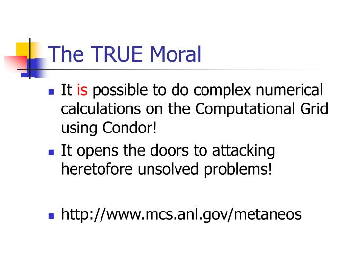 The TRUE Moral