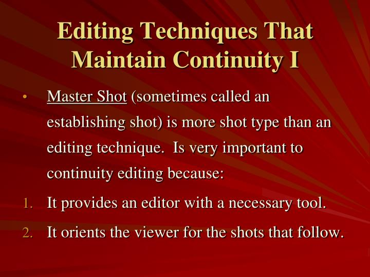 Editing Techniques That Maintain Continuity I