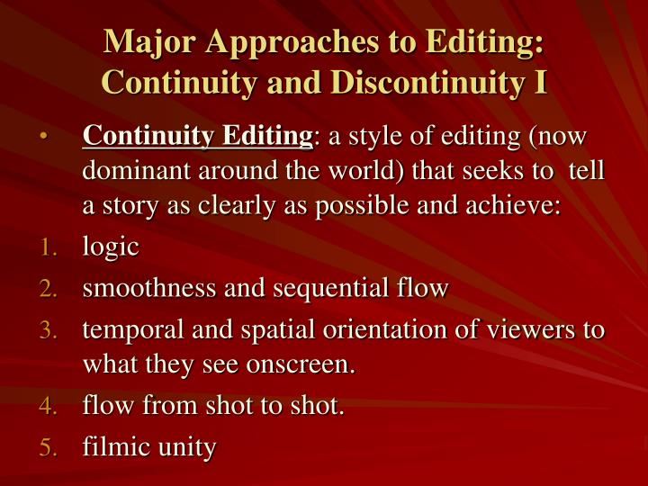 Major Approaches to Editing: Continuity and Discontinuity I