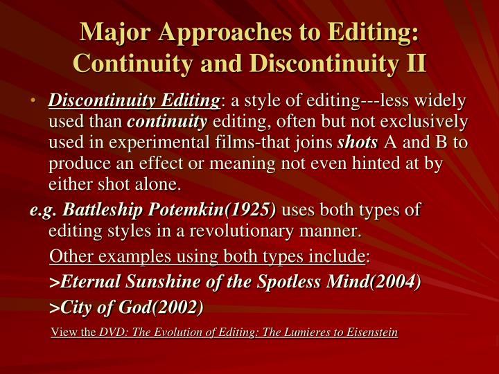 Major Approaches to Editing: Continuity and Discontinuity II