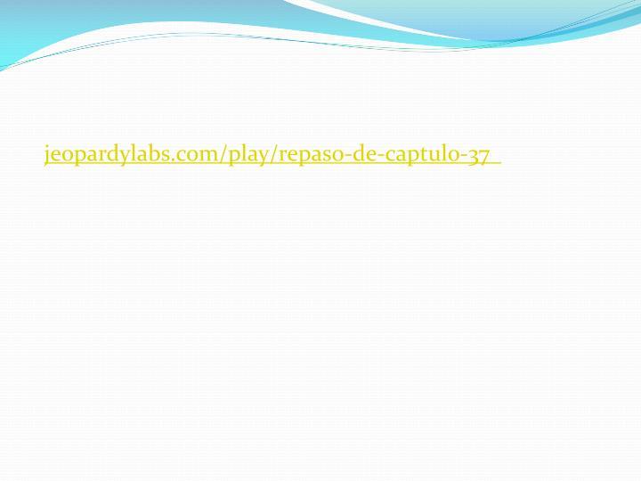jeopardylabs.com/play/repaso-de-captulo-37