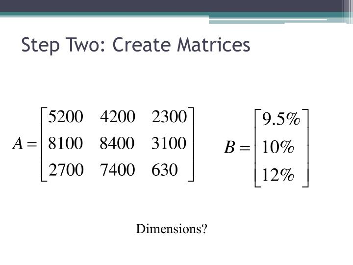 Step two create matrices