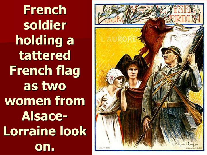 French soldier holding a tattered French flag as two women from Alsace-Lorraine look on.