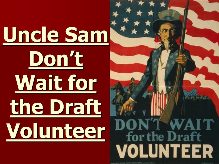 Uncle Sam Don't Wait for the Draft Volunteer