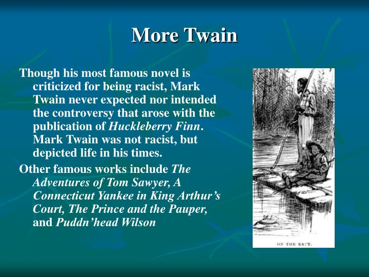the debate over whether huckleberry finn is a racist novel Read this english essay and over 88,000 other research documents huck finn not a racist mark twain's renowned novel the adventures of huckleberry finn is mentioned as an american classic, although some people may disagree.