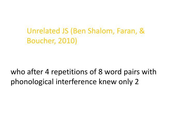 Unrelated JS (Ben Shalom, Faran, & Boucher, 2010)