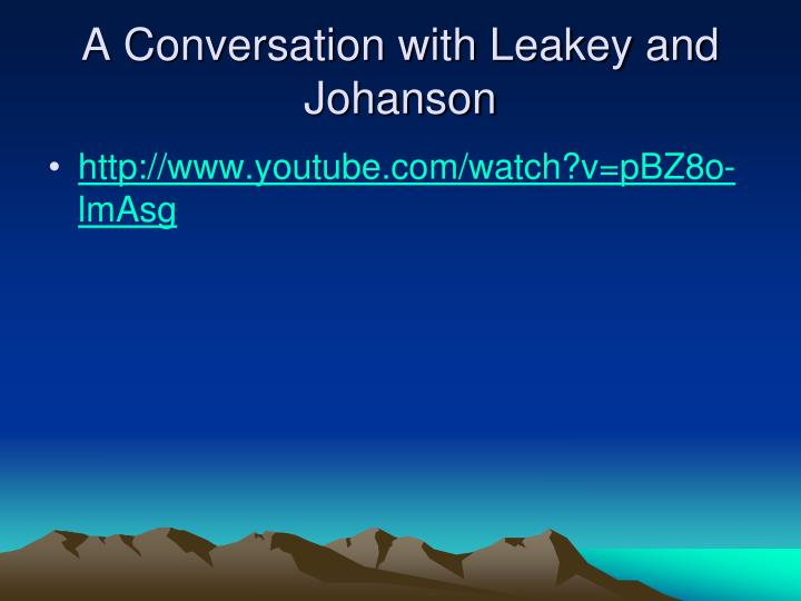 A Conversation with Leakey and Johanson