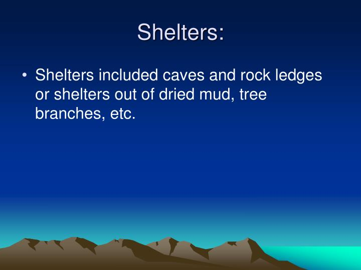 Shelters: