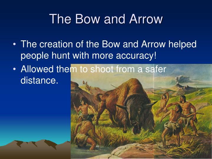The Bow and Arrow