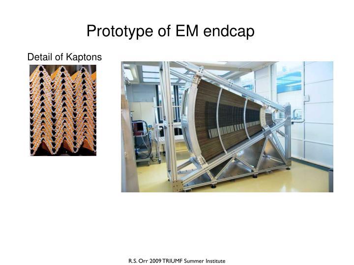 Prototype of EM endcap