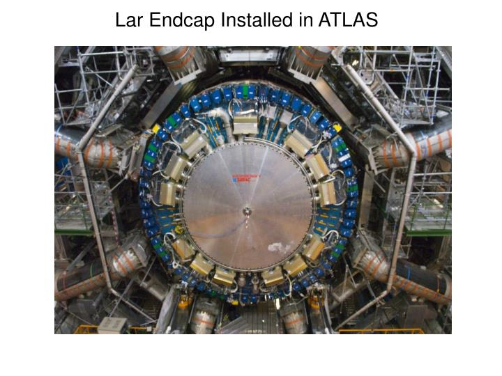 Lar Endcap Installed in ATLAS