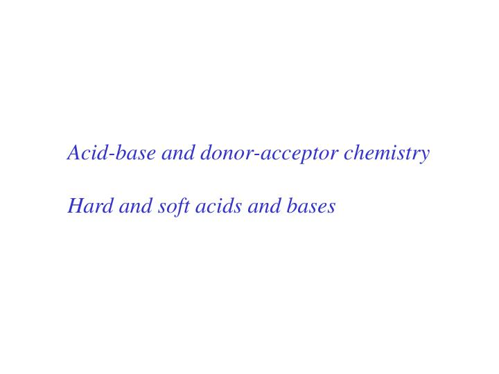 Acid-base and donor-acceptor chemistry
