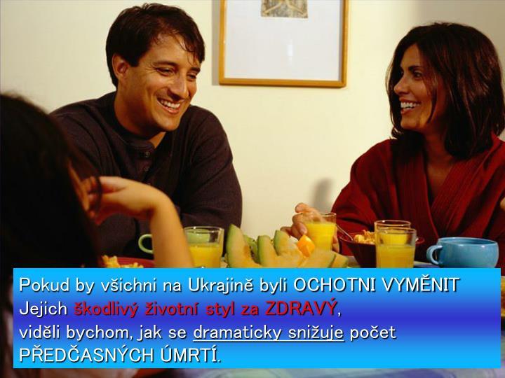 Pokud by všichni na Ukrajině byli OCHOTNI VYMĚNIT