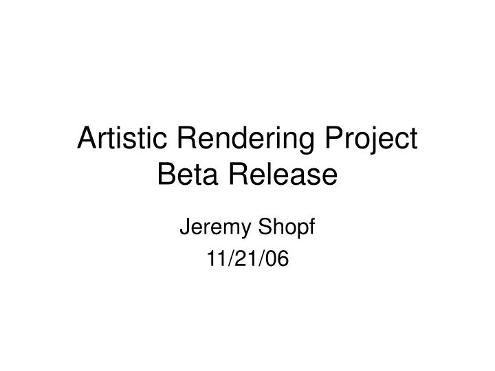 Artistic rendering project beta release