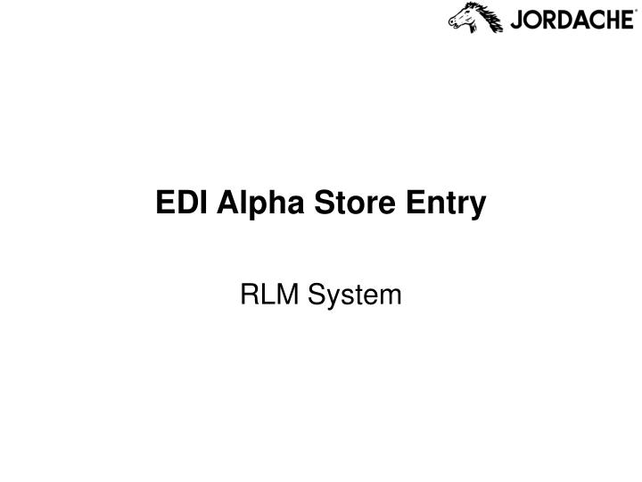 Edi alpha store entry