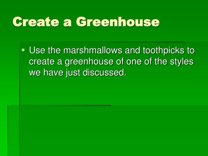 Create a Greenhouse
