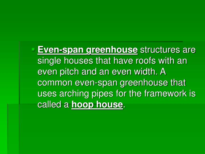 Even-span greenhouse