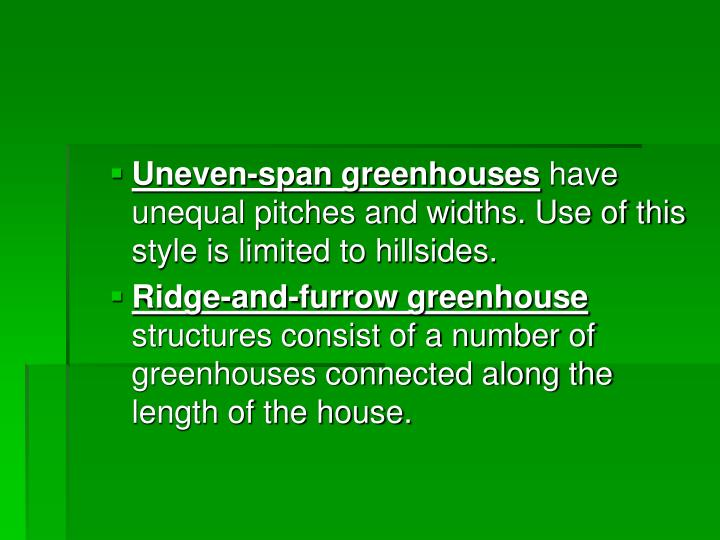 Uneven-span greenhouses