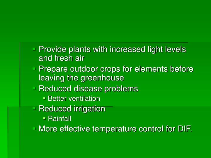 Provide plants with increased light levels and fresh air