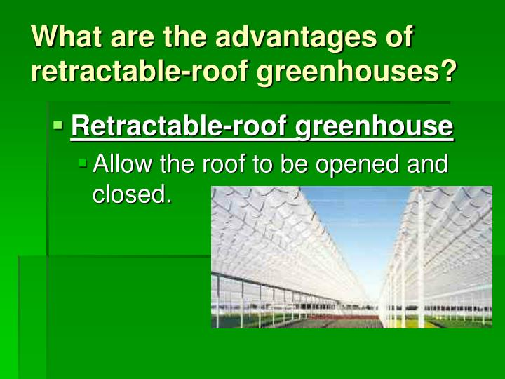 What are the advantages of  retractable-roof greenhouses?