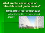 what are the advantages of retractable roof greenhouses