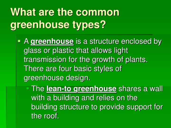 What are the common greenhouse types?
