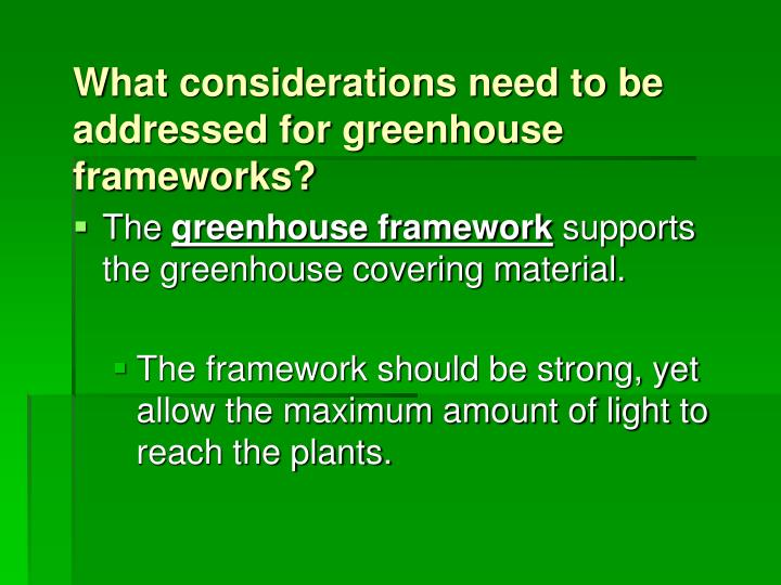 What considerations need to be addressed for greenhouse frameworks?
