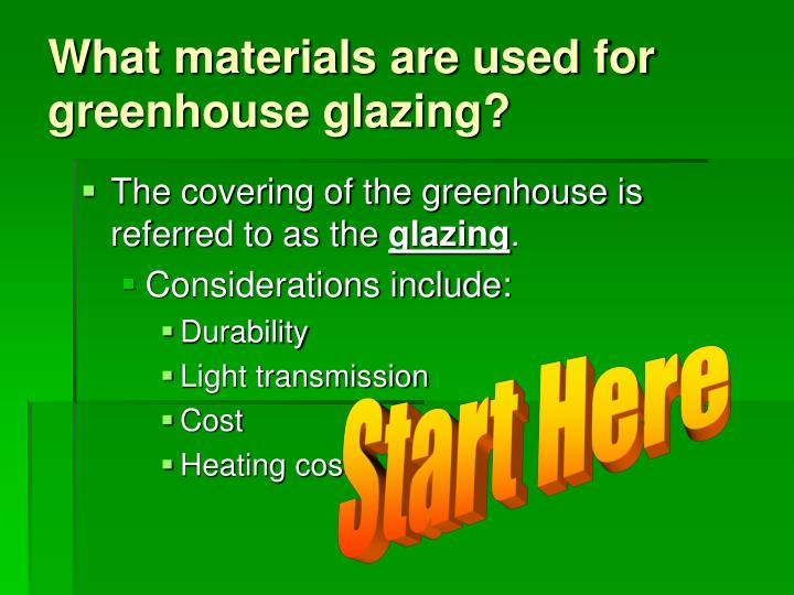 What materials are used for greenhouse glazing?