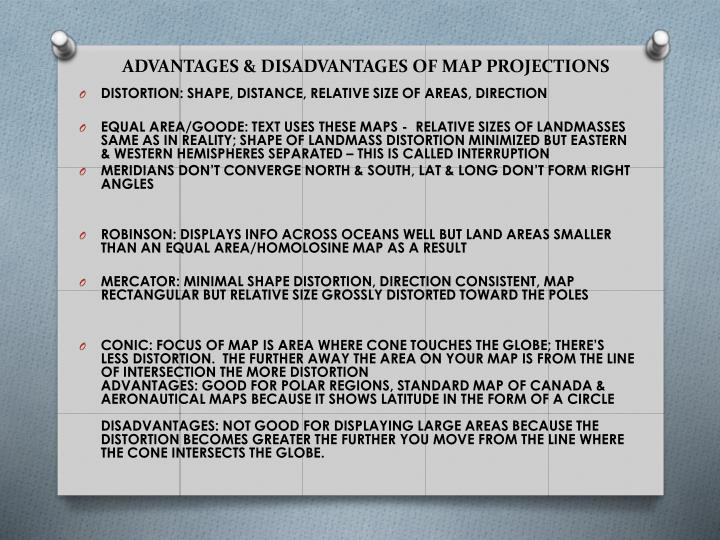 ADVANTAGES & DISADVANTAGES OF MAP PROJECTIONS