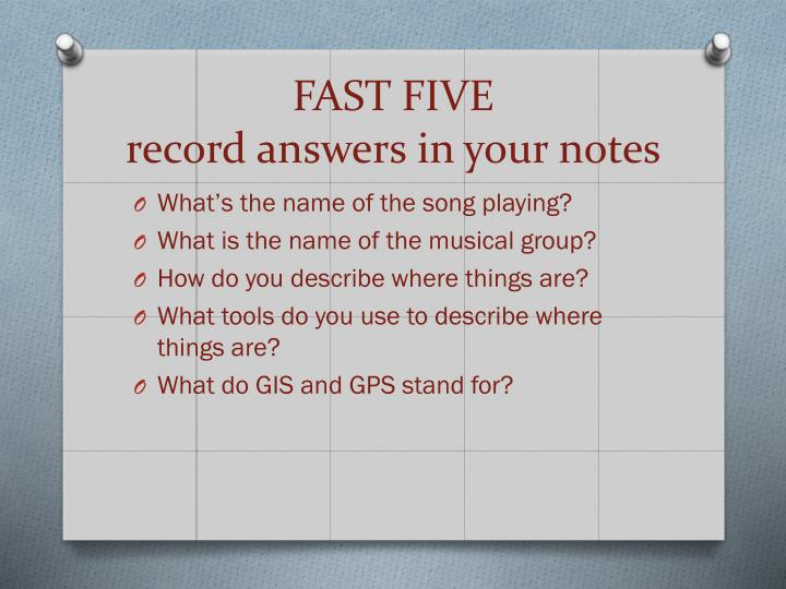 Fast five record answers in your notes