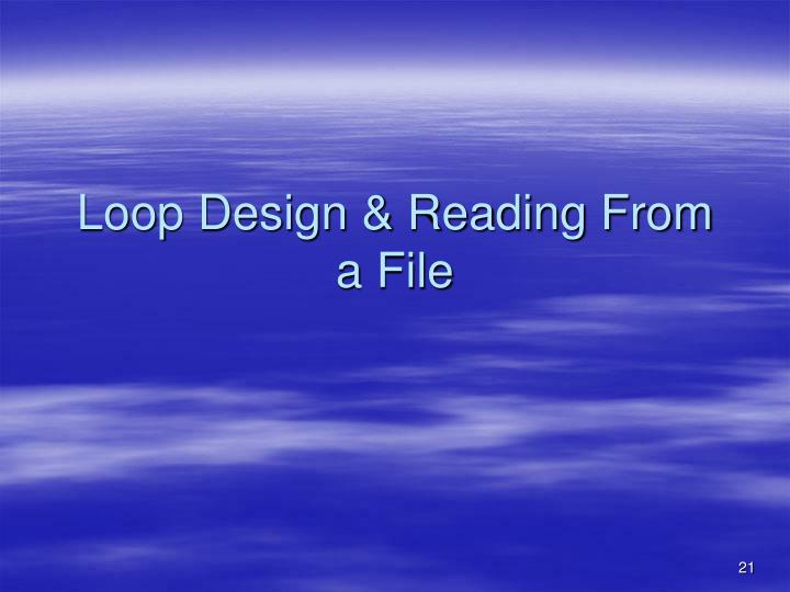 Loop Design & Reading From  a File