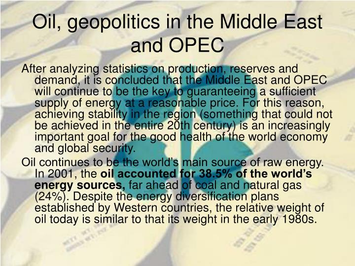 Oil, geopolitics in the Middle East and OPEC