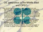 oil geopolitics in the middle east and opec