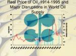 real price of oil 1914 1995 and major disruptions in world oil supply