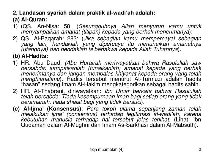 2. Landasan syariah dalam praktik al-wadi'ah adalah: