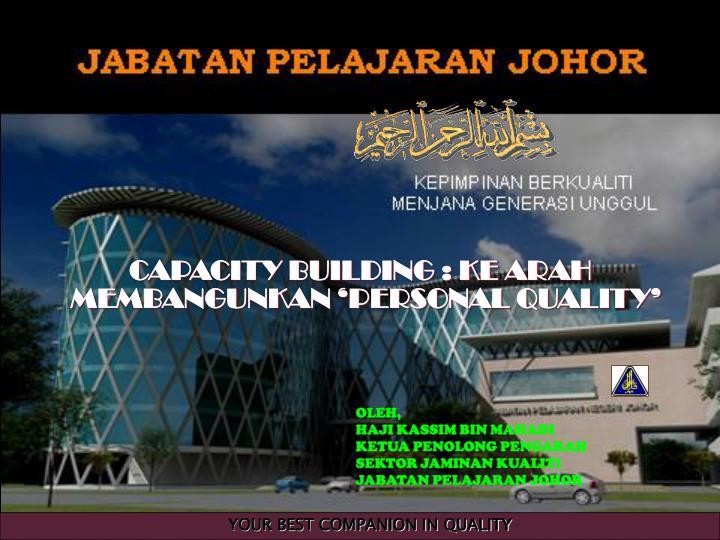 CAPACITY BUILDING : KE ARAH MEMBANGUNKAN 'PERSONAL QUALITY'