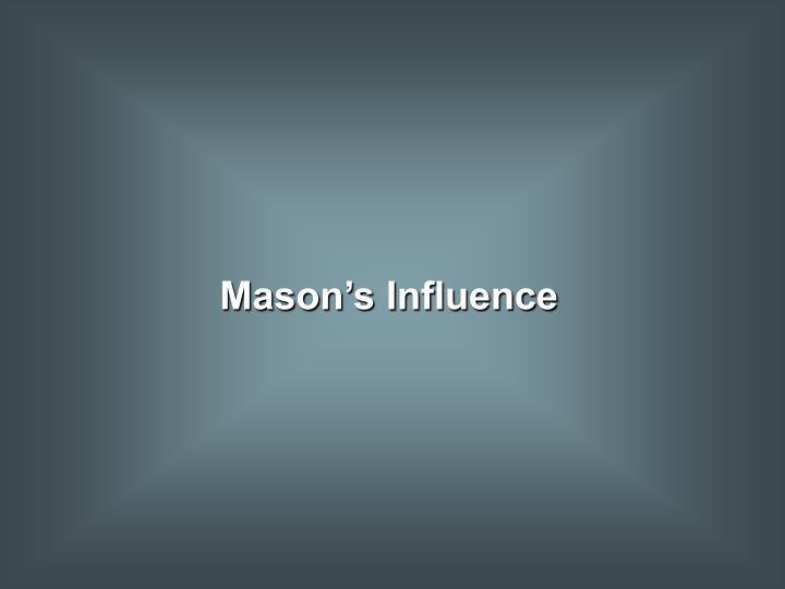 Mason's Influence