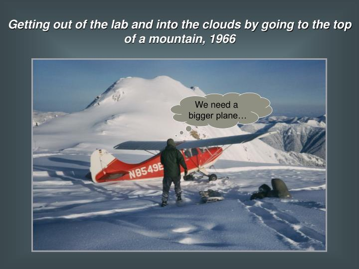 Getting out of the lab and into the clouds by going to the top of a mountain, 1966