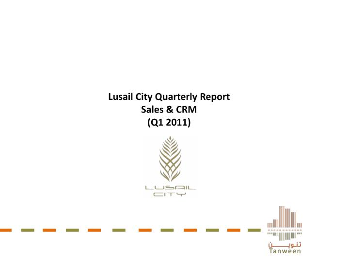 Lusail city quarterly report sales crm q1 2011