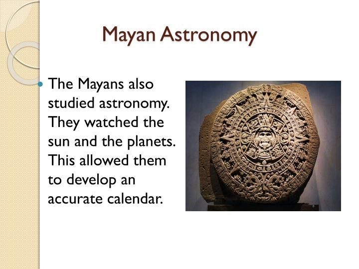 mayan astronomy Maya astronomy is within the scope of wikiproject astronomy, which collaborates on articles related to astronomy on wikipedia stub this article has been rated as.