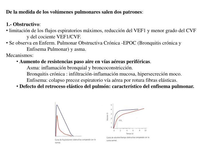 De la medida de los volúmenes pulmonares salen dos patrones