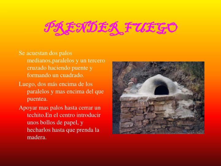 PRENDER  FUEGO