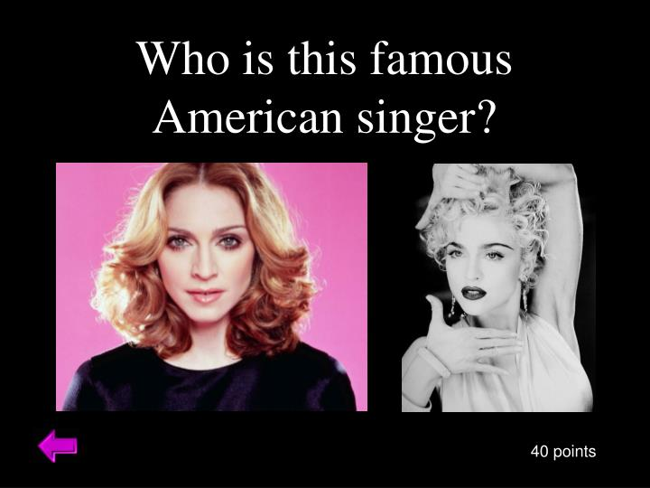 Who is this famous American singer?