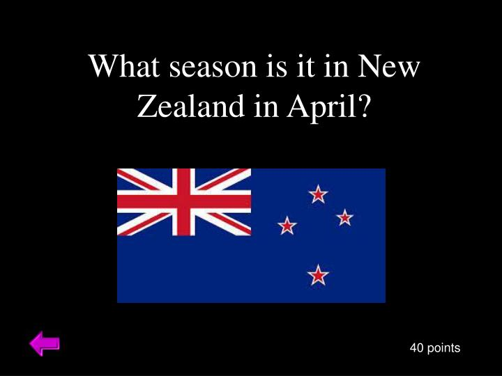 What season is it in New Zealand in April?