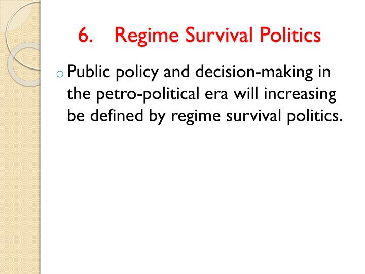 6.Regime Survival Politics
