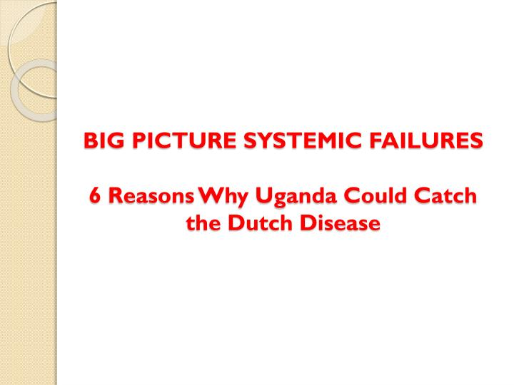 BIG PICTURE SYSTEMIC FAILURES