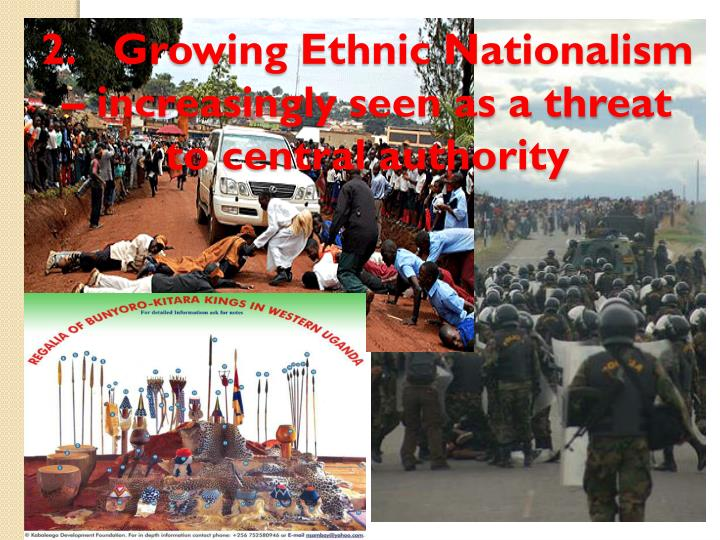 2.Growing Ethnic Nationalism – increasingly seen as a threat to central authority
