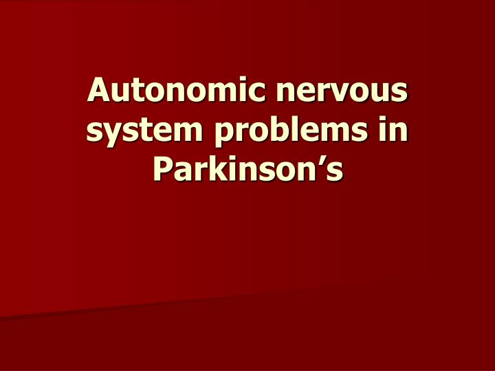 Autonomic nervous system problems in Parkinson's