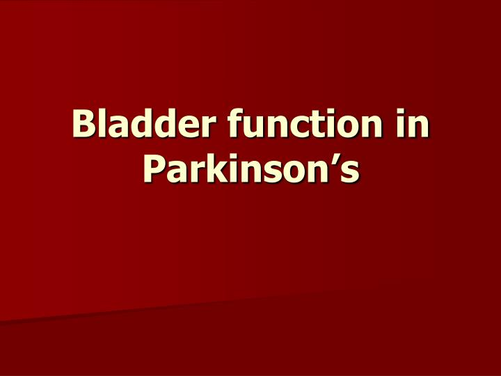 Bladder function in Parkinson's