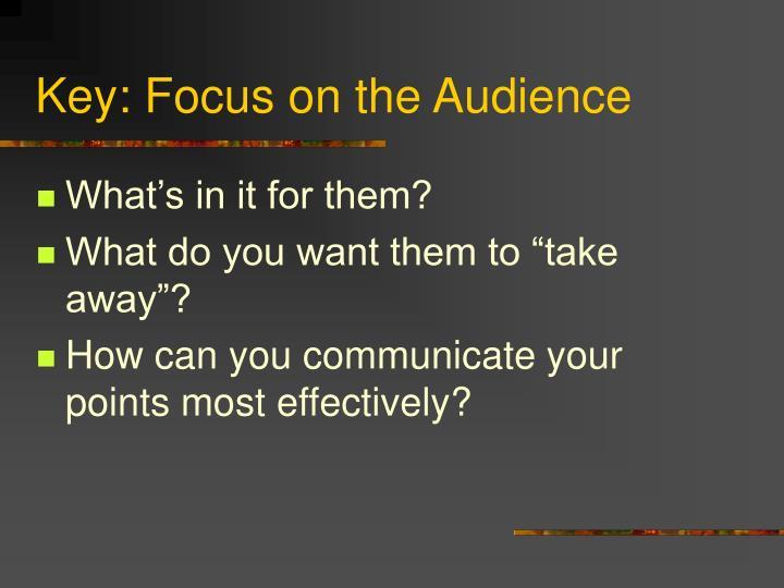 Key: Focus on the Audience